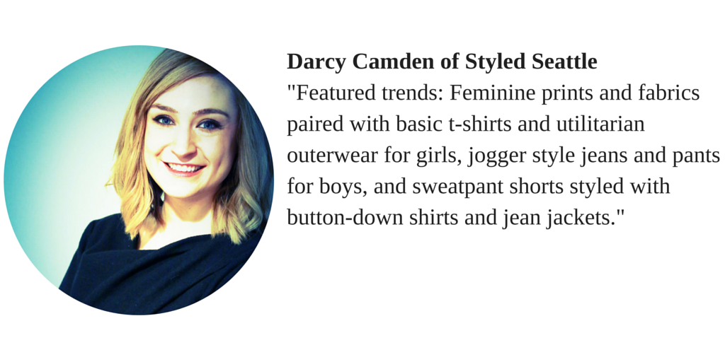 "Darcy Camden of Styled Seattle ""Featured trends: Feminine prints and fabrics paired with basic t-shirts and utilitarian outerwear for girls, jogger stle jeans and pants for boys, and sweatpant shorts styled with button-down shirts and jean jackets."""