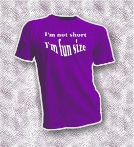 I'm not short, I'm fun size