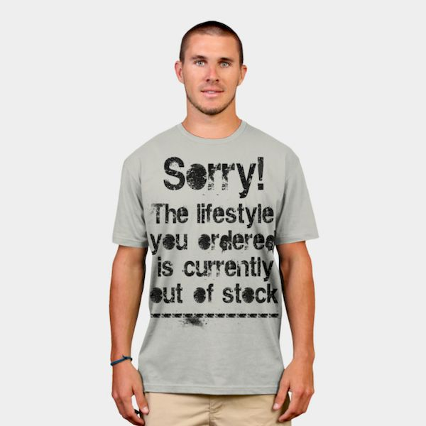 Typography: Sorry! The Lifestyle You Ordered Is Currently Out Of Stock