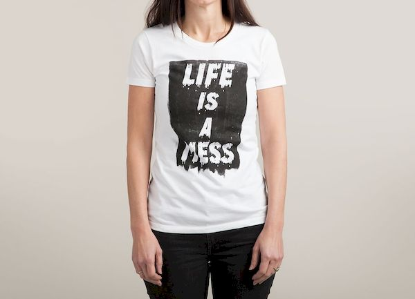 Typography: Life Is A Mess
