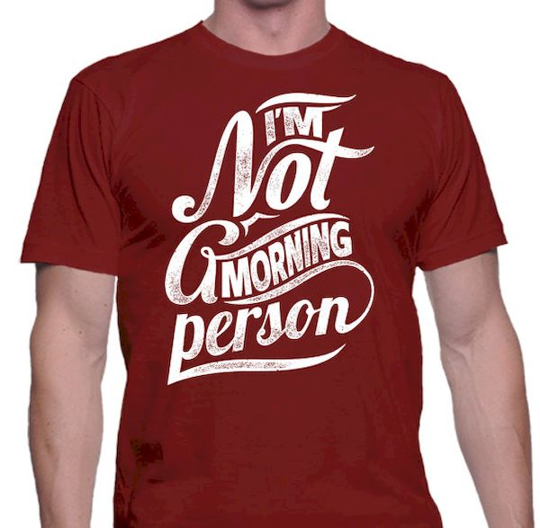 Typography: NOT A Morning Person