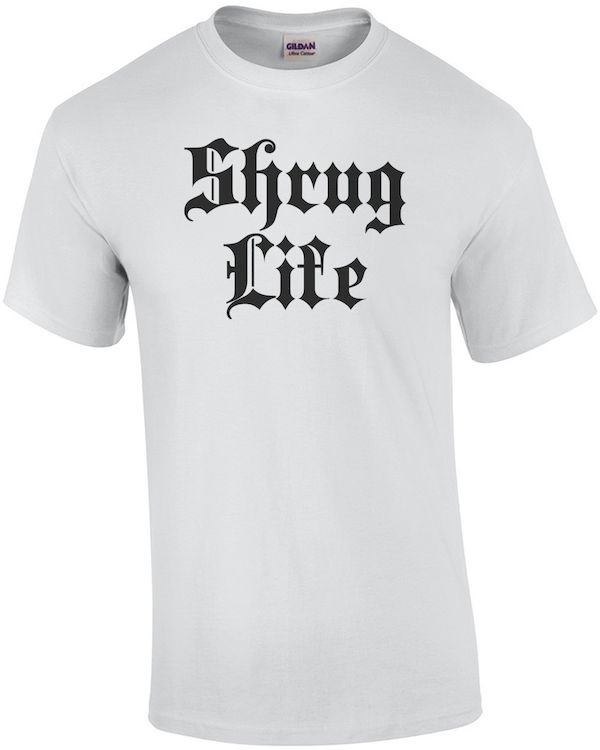 Typography: Shrug Life