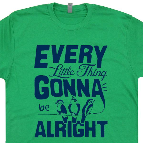 Typography: Every Little Thing Is Gonna Be Alright Bob Marley