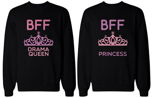 "matching sweaters with crowns. ""BFF drama queen."" ""BFF princess."""