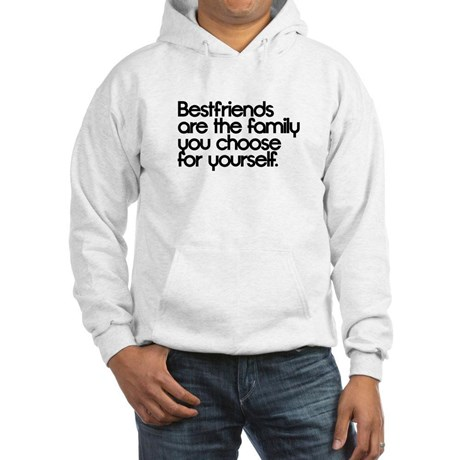 "sweater says ""bestfriends are the family you choose for yourself"""