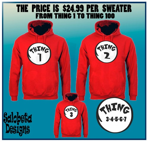 "Cat In The Hat parody sweaters say ""Thing 1,"" Thing 2,"" etc."