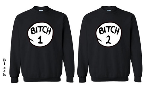 "Cat In The Hat parody matching sweaters, ""Bitch 1"" and ""Bitch 2"""