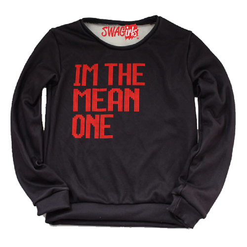 "Sweater says ""I'm the mean one"""