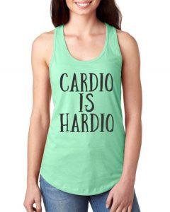 Cardio is Hardio Funny Workout Saying