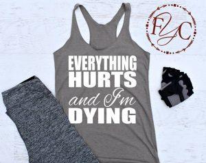 I'm Dying Workout Shirt Slogan