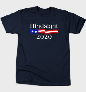 Hindsight 2020 Graphic Shirt
