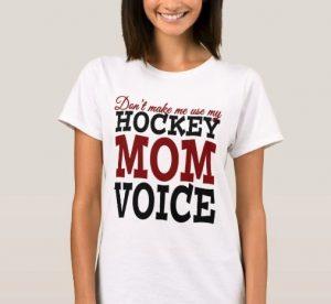 Hockey mom Voice Funny T Shirt
