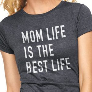 Best Life Mom Shirt