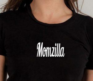 Momzilla slogan shirt